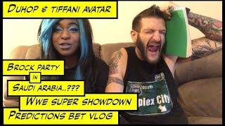 duhop Brock Party WWE Super Showdown Saudi Arabia predictions bet vlog