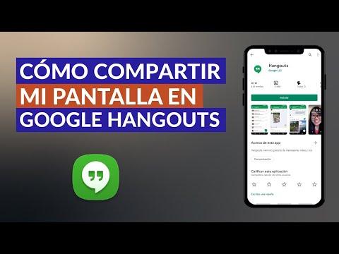 Cómo Compartir Pantalla con Alguien en Google Hangouts
