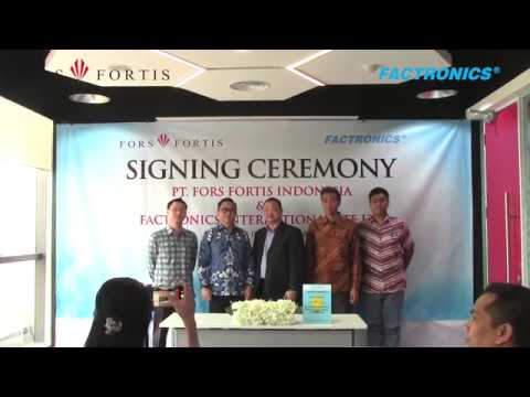 SIGNING CEREMONY PT. FORS FORTIS INDONESIA & FACTRONICS INTERNATIONAL PTE LTD
