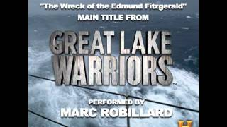 The Wreck of the Edmund Fitzgerald Marc Robillard