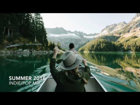 THE BEST INDIE/POP PLAYLIST OF SUMMER 2016/2017 (NEW ALTERNATIVE MUSIC)