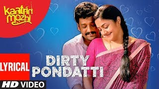 Dirty Pondatti Song with Lyrics | Kaatrin Mozhi Movie Songs | Jyotika | A H Kaashif | Madhan Karky