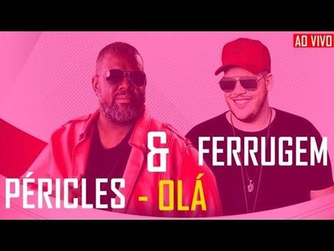 FERRUGEM & PÉRICLES  - Olá  (AO VIVO) / Soul + Samba!