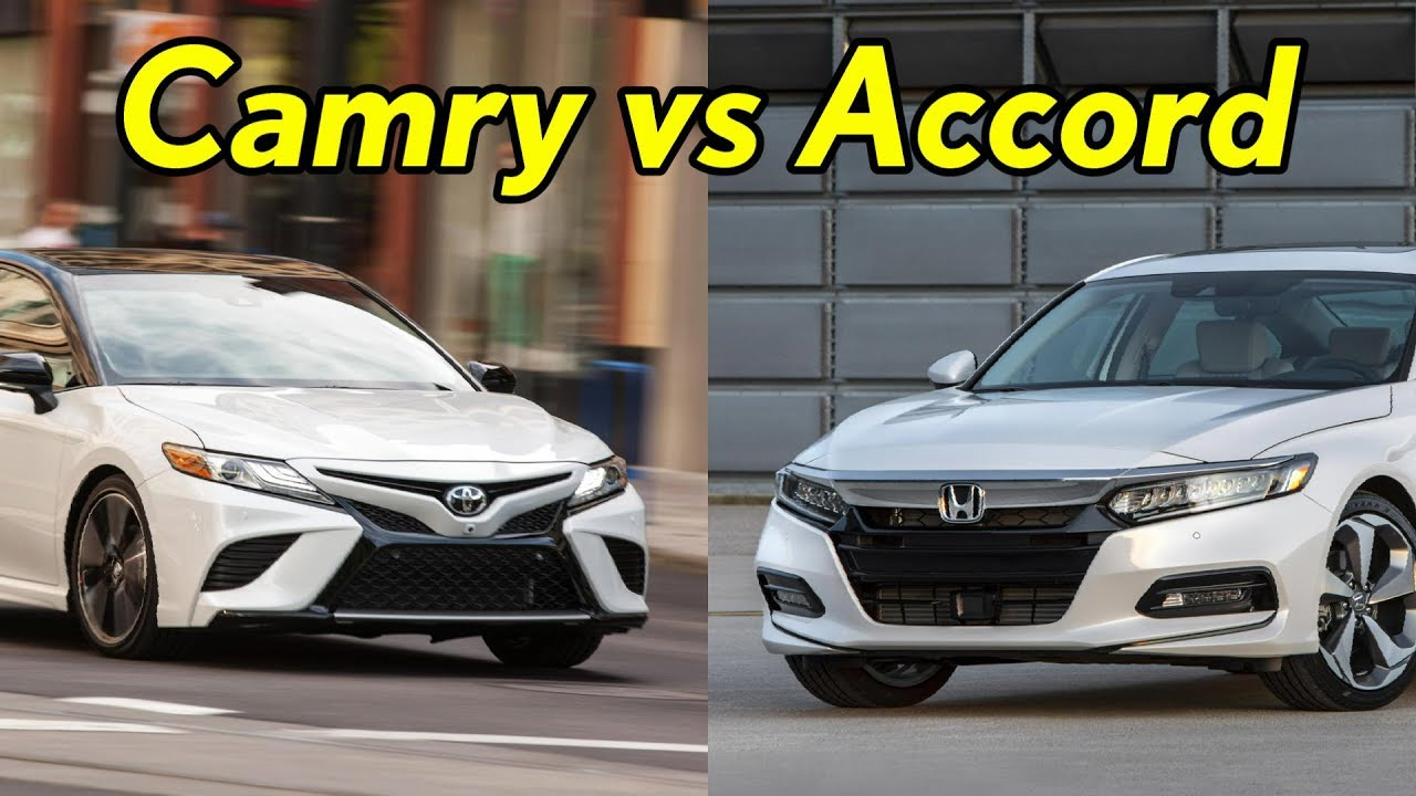 2018 Honda Accord Vs Toyota Camry Visual Comparison