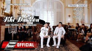 Khi Đã Yêu | Đan Trường ft Trung Quang - Music For Love (Số 6)