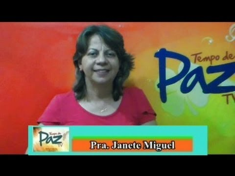 Pra. Janete Miguel - Thiago 3:5-10 -