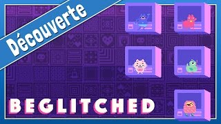 BEGLITCHED - Puzzle-game & hacking tout mignon | Gameplay FR