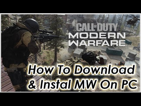 HOW TO DOWNLOAD AND INSTAL MODERN WARFARE EASY FOR PC TUTORIAL 2019