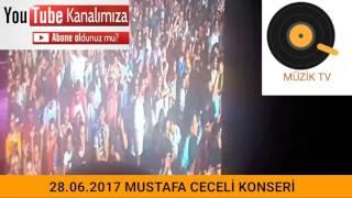 28.06.2017 mustafa Ceceli konseri