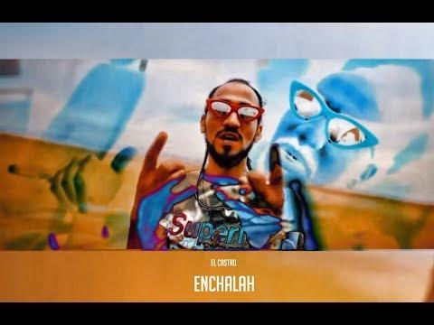 El Castro : Enchalah   ( Intro)