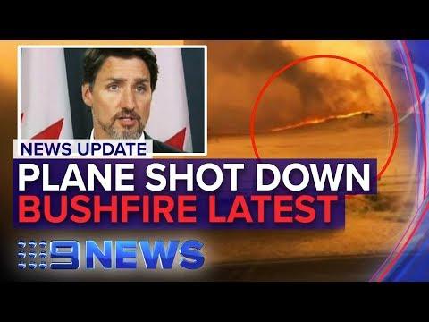 News Update: Iran blamed for plane crash, Bushfire warnings | Nine News Australia