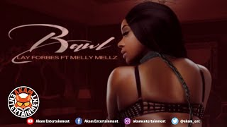 Lay Forbes Ft. Melly Mellz - Bawl - November 2020
