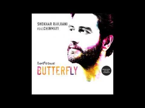 Butterfly - Shekhar Ravjiani - Feat - Chinmayi Sripada