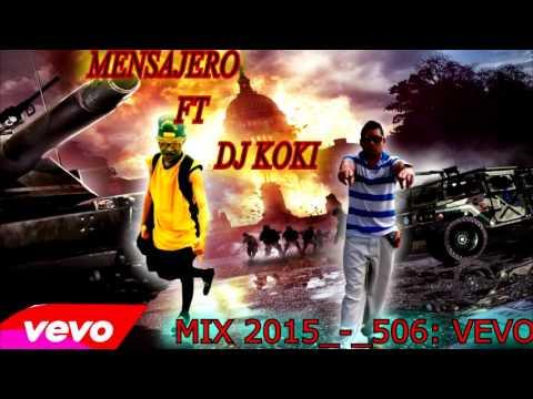 MENSAJERO _-_ MIX DJ KOKI 2015-506 VEVO RECOMENDADO PARATI..