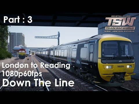 Down The Line Part 3 : Great Western Express : Train Sim World 1080p60fps