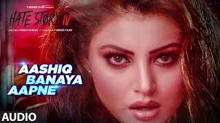 Download Aashiq Banaya Aapne Full Audio | Hate Story IV |  Urvashi Rautela | Himesh Reshammiya Neha Kakkar Mp3 and Videos