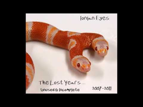 Ionian Eyes - The Lost Year (2007-2011) - 7. Total Isolation And The Neurosis That Follows
