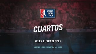 DIRECTO | CUARTOS DE FINAL Keler Euskadi Open | World Padel Tour 2015