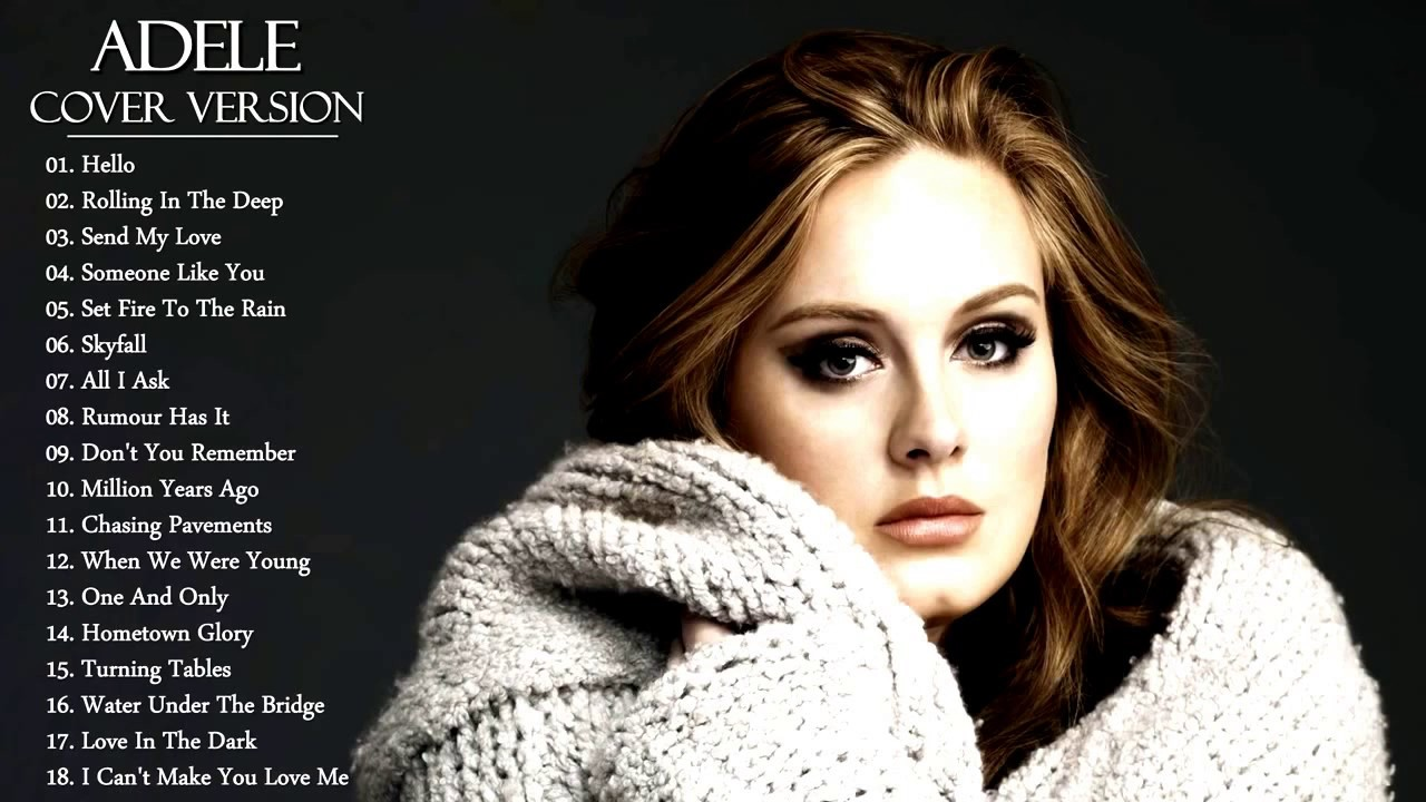 Adele Song I Believe: Best Acoustic Songs Playlist 2017