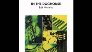 Video In the Doghouse - Eric Morales download MP3, 3GP, MP4, WEBM, AVI, FLV Agustus 2017