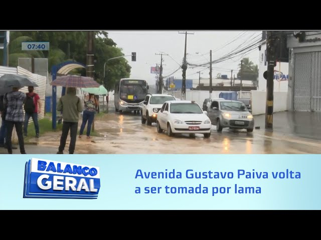 Chuva Forte: Avenida Gustavo Paiva volta a ser tomada por lama