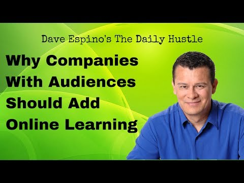 Why Companies With Audiences Should Add Online Learning - Daily Hustle #200