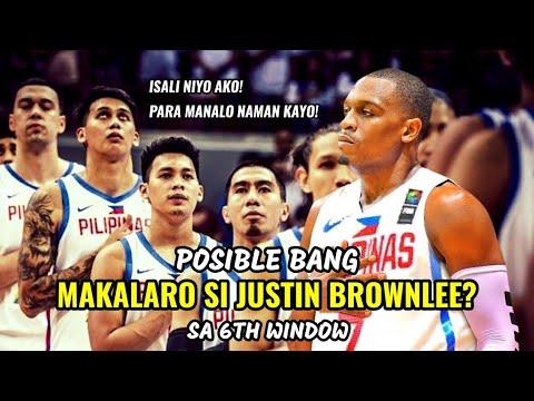 Posible Bang MAKALARO si JUSTIN BROWNLEE sa 6TH WINDOW? | 2019 FIBA World Cup Asian Qualifiers