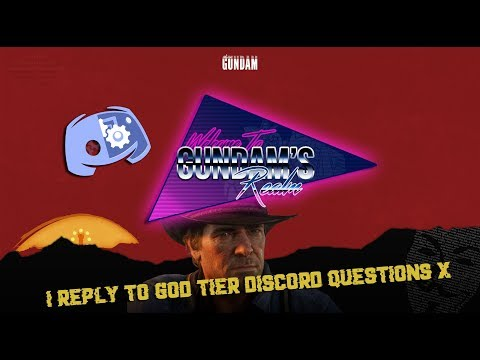 I reply to God tier discord questions X