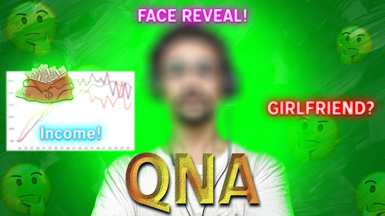 QNA-  Total YouTube Income || Face Reveal