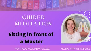 Sitting in front of a Master Guided Meditation