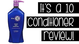 It's a 10 Miracle Daily Conditioner Review | Instant Beauty ♡