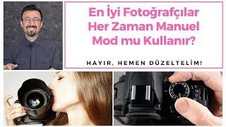 En İyi Fotoğrafçılar Manuel Mod mu Kullanır? | Hemen Düzeltelim (Bölüm 5)