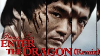 Enter the Dragon - The Remix