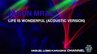 JASON MRAZ - LIFE IS WONDERFUL (acoustic version) - Karaoke Channel Miguel Lobo