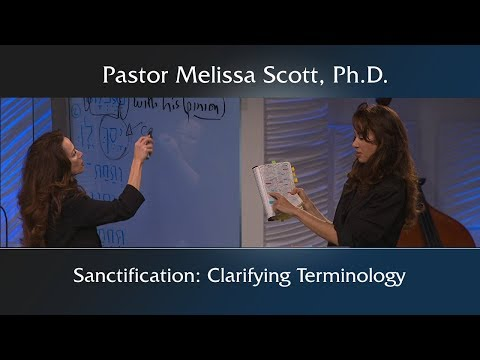 Sanctification: Clarifying Terminology - Sanctification #4