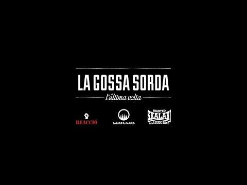 La Gossa Sorda - L'última volta - (18/06/2016 - Pego)