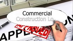 Construction Loans Fixed Rates and Commercial Loan