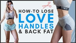 How to Lose LOVE HANDLES & BACK FAT | The Truth!