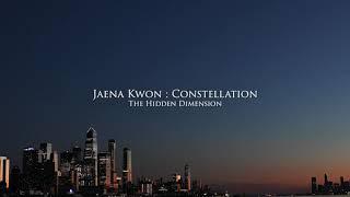 Jaena Kwon | Constellation - The Hidden Dimension | Opener