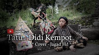 Download JAGAD HD | Tatu - Didi Kempot ( video musik cover )