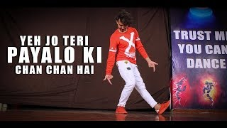 Yeh Jo Teri Payalon Ki Chan Chan Hai Dance Video | Dance Choreography