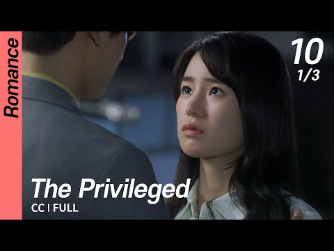 [CC/FULL] The Privileged EP10 (1/3) | 상류사회