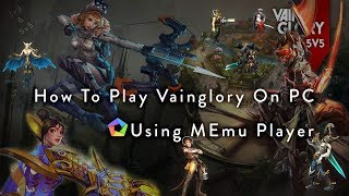 How To Play Vainglory 3v3 /5v5 On PC/Laptop Using MEmu Player