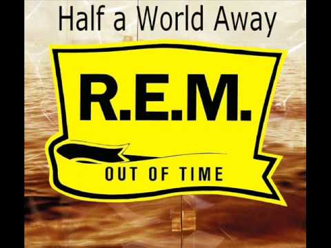 R.E.M / Half a World Away