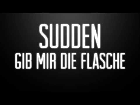 Sudden - Gib mir die Flasche (prod. by Snuff)