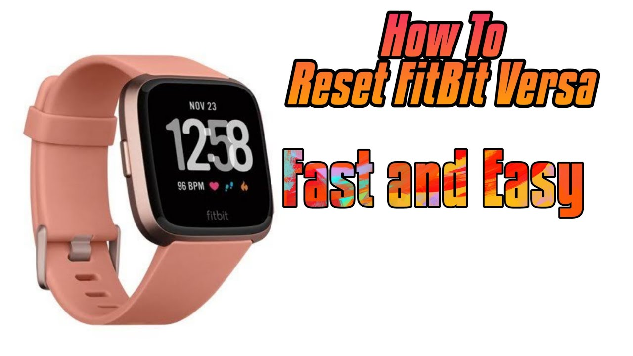 How to Reset FitBit Versa Fast and Easy