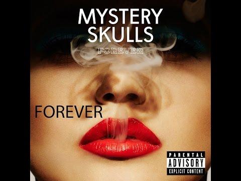 Mystery Skulls - Forever (Lyrics)
