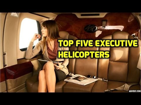 Top Five Executive Helicopters In The World!!! Sikorsky Bell AgustaWestland