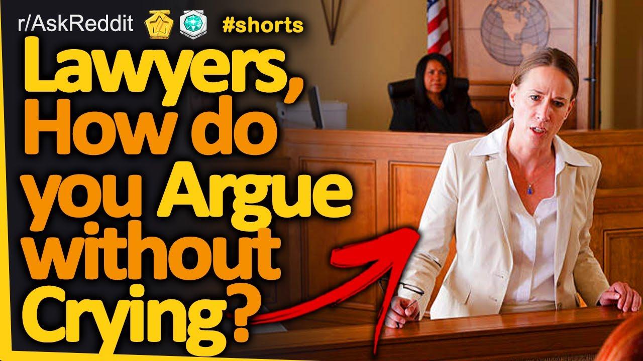 Lawyers, How Do You Argue Without Crying? #shorts (r/AskReddit, Reddit FM)