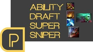 Ability Draft: SUPER SNIPER